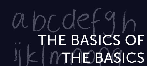 The Basics of the Basics